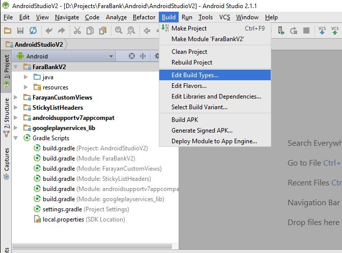 استفاده از کلید اختصاصی برای دیباگ برنامههای اندروید - بخش سوم، باز کردن گزینه Edit Build Types